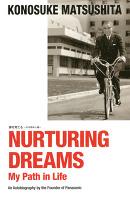 (英文版)夢を育てる―わが歩みし道― NURTURING DREAMS My Path in Life