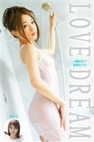 【エロス】LOVE DREAM Vol.3 / 大橋沙代子&富樫あずさ