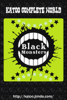 Black Monsters-KATOO COMPLETE WORLD-