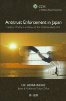 Antitrust Enforcement in Japan -History,Rhetoric and Law of the Antimonopoly Act-