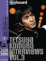 Tetsuya Komuro Interviews Vol.3 (from 2000 to 2005)