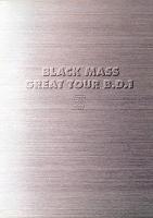 BLACK MASS GREAT TOUR B.D.1 ~日本全都道府県網羅~「ふるさと総・世紀末計画」 (B.D.1/1998)