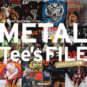 METAL Tee's FILE メタルTシャツ図鑑