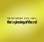 TM NETWORK 30th 1984~ the beginning of the end 公式ツアーパンフレット
