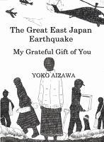 The Great East Japan Earthquake My Grateful Gift to You