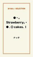 ●・。Strawberry。・●.〇cakes.I
