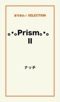 。・。Prism。・。 II